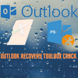 Outlook Recovery ToolBox Crack v4.7.15.77 + Activator [2021]